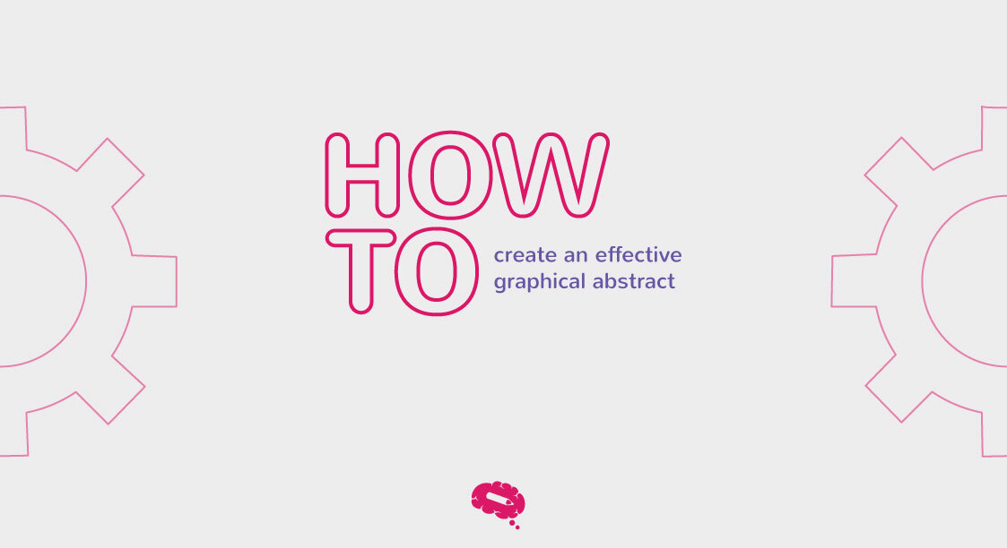 How to Create an Effective Graphical Abstract