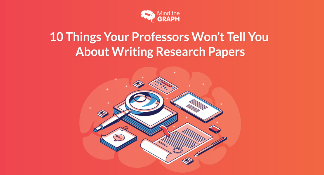 10 Things Your Professors Won't Tell You About Writing Research Papers