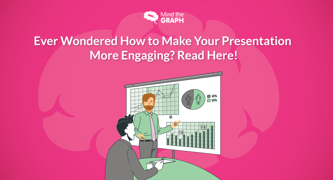 Ever Wondered How to Make Your Presentation More Engaging? Read Here!